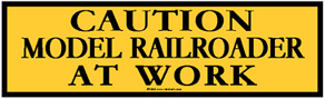 Tin Sign CAUTION model RR'er @ work
