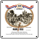 Golden Spike 150th 6x6 Tin Sign